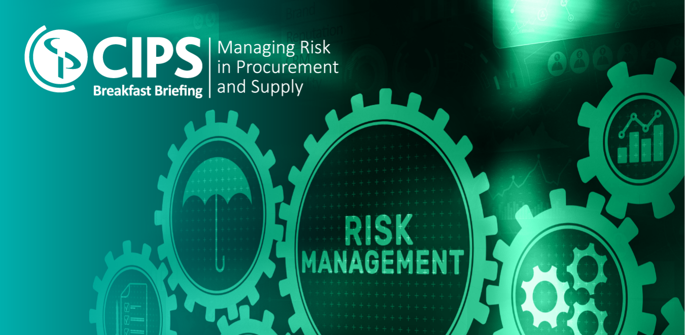 CIPS Breakfast Briefing - Managing Risk